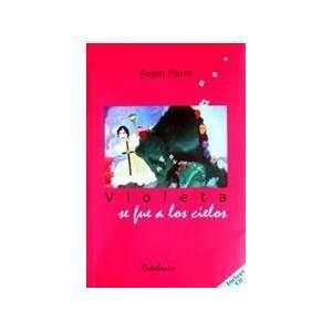 Violeta Se Fue A Los Cielos (9789568303358) Angel Parra