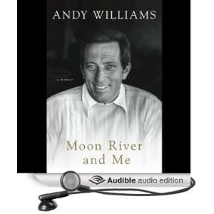 Moon River and Me (Audible Audio Edition) Andy Williams Books