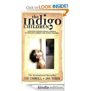 The Indigo Children The New Kids Have Arrived Lee Carroll, Jan Tober