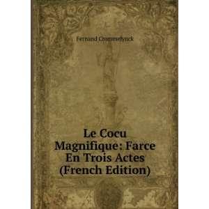 Le Cocu Magnifique: Farce En Trois Actes (French Edition