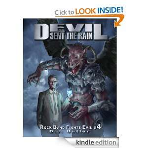 Devil Sent the Rain (Rock Band Fights Evil) D.J. Butler, Carter Reid