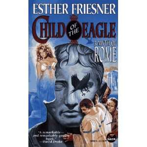 Child of the Eagle (9780671877255) Esther Friesner Books