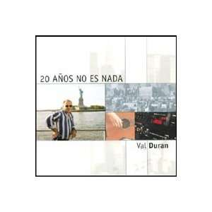 20 Anos No Es Nada (20 Years Is Nothing) Val Duran Music