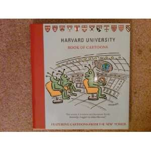 Harvard University Book of Cartoons   Featuring Cartoons