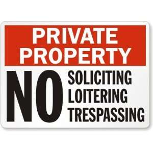 Private Property No Soliciting Loitering Trespassing