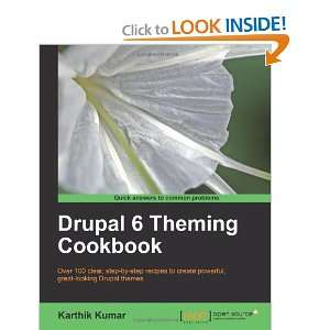 Drupal 6 Theming Cookbook (9781847198686): Karthik Kumar