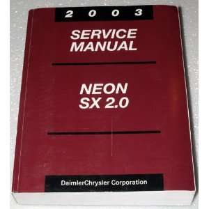 2003 Chrysler, Dodge Neon SX 2.0 Service Manual (Complete