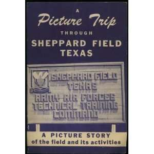 A Picture Trip Through Sheppard Field (Wichita Falls