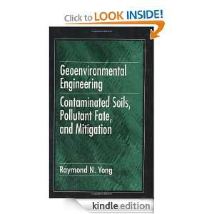 Geoenvironmental Engineering: Contaminated Soils, Pollutant Fate, and