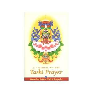 A Teaching on the Tashi Prayer (9780971455450): Bardor