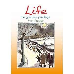 Life he Greaes Privilege (9781907499685) Ann Frewer Books