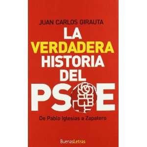 VERDADERA HISTORIA DEL PSOE (9788493781224) JUAN CARLOS