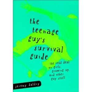 Guys Survival Guide: The Real Deal on Girls, Growing Up and Other Guy