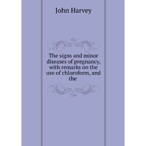 with remarks on the use of chloroform, and the . John Harvey Books