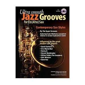Ultra Smooth Jazz Grooves For Eb alto saxophone (Book/CD