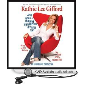 Dropped My Last Egg (Audible Audio Edition): Kathie Lee Gifford: Books