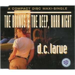 Rounds & Deep: D.C. Larue: Music