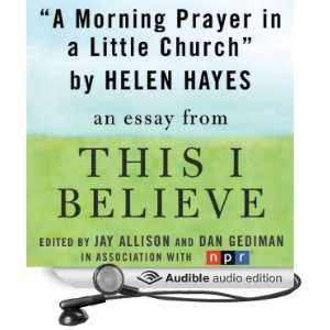 This I Believe Essay (Audible Audio Edition) Helen Hayes Books