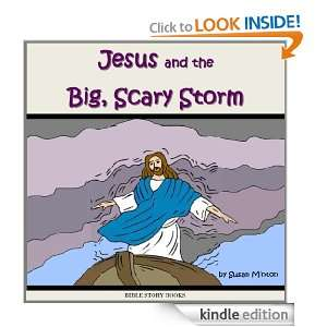 Jesus and the Big, Scary Storm (Bible Stories for Kids): Susan Minton