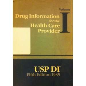 Drug Information for the Health Care Provider Volume I