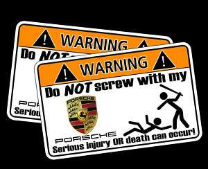 Funny PORSCHE Warning Sticker Decal 911 Boxster Cayenne