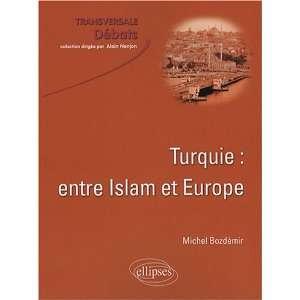 entre Islam et ope (9782729835200) Michel Bozdémir Books