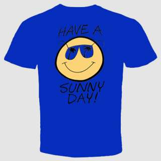 Have A Sunny Day funny t shirt cool happy smiley face