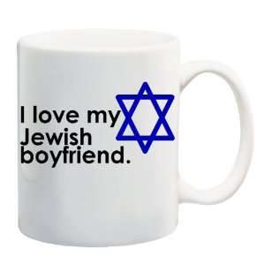 LOVE MY JEWISH BOYFRIEND Mug Coffee Cup 11 oz