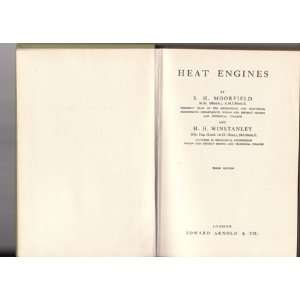 Heat Engines: S. H.; Winstanley, H. H. Moorfield: Books