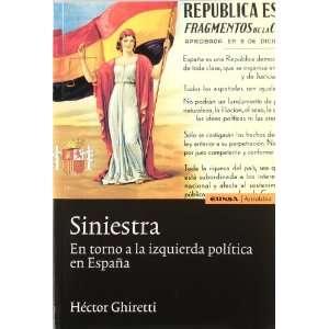 Siniestra En Torno a la Izquierda Politica En Espana