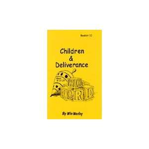 Children and Deliverance   Booklet#10 Win Worley Books