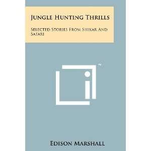 Stories From Shikar And Safari (9781258134037): Edison Marshall: Books