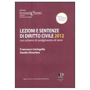 Lezioni e sentenze di diritto civile 2012. Con schemi di