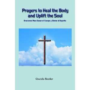 Sanar el Cuerpo y Elevar el Espiritu (9781403352750): Graciela Beecher