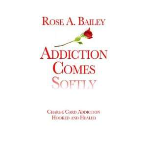 Addiction / Hooked and Healed (9780805987386): Rose A. Bailey: Books
