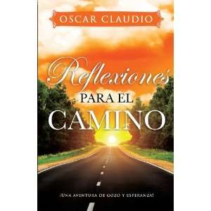 para el camino (Spanish Edition) (9780789919946) Oscar Claudio Books