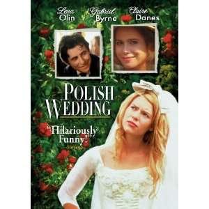 Polish Wedding Claire Danes, Gabriel Byrne, Lena Olin
