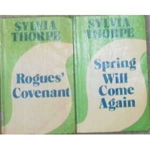 ] Spring Will Come & Rogues Covenant [Romance]: Sylvia Thorpe: Books