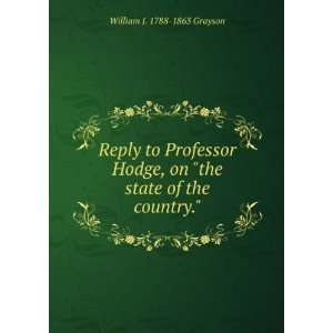 , on the state of the country. William J. 1788 1863 Grayson: Books