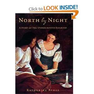 North by Night A Story of the Underground Railroad
