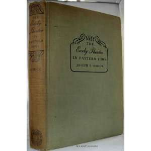 IN DAVENPORT AND EASTERN IOWA, 1836 1863 Joseph S. Schick Books