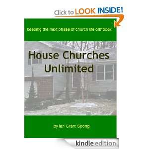 House Churches Unlimited: Ian Grant Spong:  Kindle Store