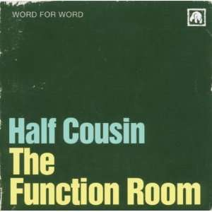 Function room: Half Cousin: Music
