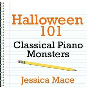 Halloween 101   Classical Piano Monsters: Jessica Mace: Music