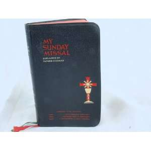 MY SUNDAY MISSAL EXPLAINED BY FATHER STEDMAN (LARGER TYPED