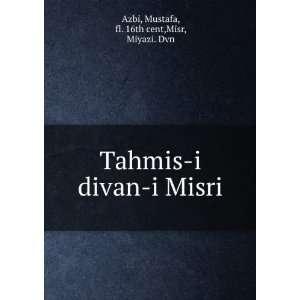 divan i Misri Mustafa, fl. 16th cent,Misr, Miyazi. Dvn Azbi Books
