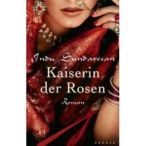 Kaiserin der Rosen. (9783810519061) Indu Sundaresan Books