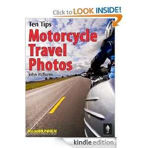 Ten Tips Motorcycle Travel Photos John Flores, Christa Neuhauser