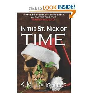 In the St. Nick of Time (9781601549037): K. M. Daughters