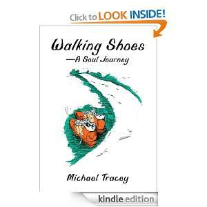 Walking Shoes A Soul Journey Michael Tracey  Kindle Store